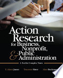 Action Research for Business  Nonprofit  and Public Administration