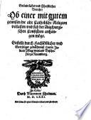 Gründtlicher und Christlicher Bericht, Ob einer mit gutem gewissen die alte Catholische Religion verlassen, und sich der Augspurgischen Confeßion anhangen möge