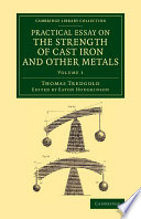 Practical Essay on the Strength of Cast Iron and Other Metals