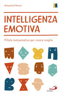 Intelligenza emotiva. Pillole metaemotive per vivere meglio