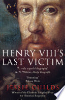Henry VIII s Last Victim