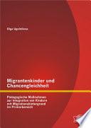 """Migrantenkinder und Chancengleichheit: P""""dagogische Maánahmen zur Integration von Kindern mit Migrationshintergrund im Primarbereich"""
