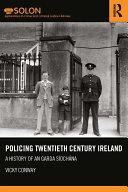 Policing Twentieth Century Ireland