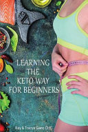 Learning The Keto Way For Beginners