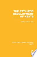The Stylistic Development of Keats
