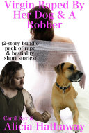 Virgin Raped By Her Dog   A Robber