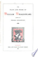 The Plays and Poems of William Shakespeare  Edited by T  Keightley