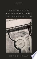 Aesthetics As Philosophy Of Perception book