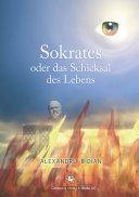 Sokrates oder das Schicksal des Lebens