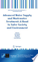 Advanced Water Supply and Wastewater Treatment  A Road to Safer Society and Environment