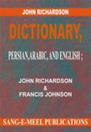 John Richardson Dictionary  Persian  Arabic And English