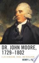 Dr. John Moore, 1729–1802