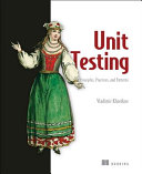 Unit Testing Principles Practices And Patterns