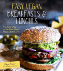 Easy Vegan Breakfasts   Lunches