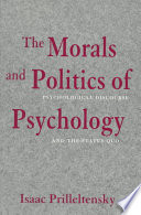 The Morals and Politics of Psychology