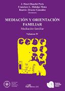 Mediacion y orientacion familiar. Mediacion familiar. Volumen IV