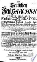 Das deutsche Reichs-Archiv, in welchem zu finden desselben Grund-Gesetze und Ordnungen ...