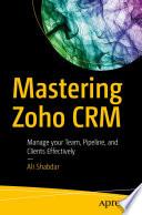Mastering Zoho CRM