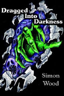 Dragged Into Darkness