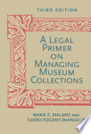 A Legal Primer on Managing Museum Collections Book PDF