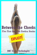 Between the Cheeks  Five First Anal Sex Erotica Stories