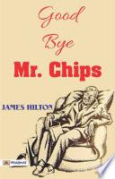 Good Bye Mr Chips