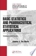 Basic Statistics and Pharmaceutical Statistical Applications  Third Edition