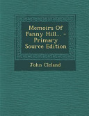 Memoirs of Fanny Hill      Primary Source Edition