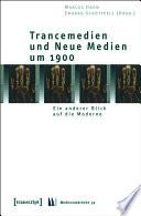 Trancemedien und Neue Medien um 1900