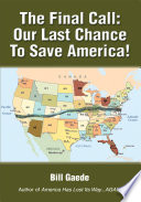 The Final Call Our Last Chance To Save America