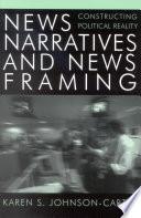 News Narratives and News Framing