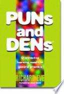 PUNs and DENs