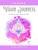 Chakra Vision Journeys