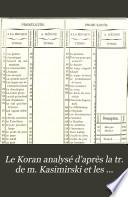 Le Koran analysé, d'après la traduction de m. Kasimirski et les observations de plusieurs autres savants orientalistes, par Jules La Beaume ...