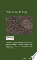 Wake County s Big Secret
