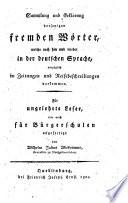 Sammlung und Erklärung derjenigen fremden Wörter, welche noch hin und wieder in der deutschen Sprache, vorzüglich in Zeitungen und Reisebeschreibungen vorkommen