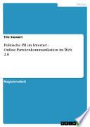 Politische PR im Internet - Online-Parteienkommunikation im Web 2.0