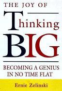 The Joy of Thinking Big