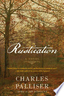 Rustication: A Novel by Charles Palliser