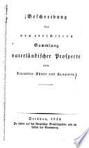 Beschreibung der neu errichteten Sammlung vaterländischer Prospecte von Alexander Thiele und Canaletto