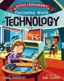 Little Leonardo S Fascinating World Of Technology