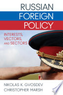Russian foreign policy : interests, vectors, and sectors