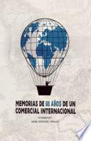 Memorias de 60 a  os de un comercial internacional