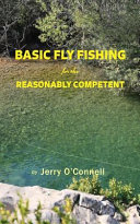Basic Fly Fishing for the Reasonably Competent