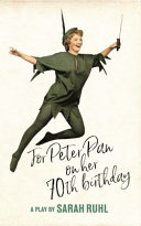 FOR PETER PAN ON HER 70TH BIRT