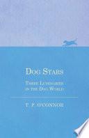 Dog Stars   Three Luminaries in the Dog World