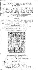 Polyanthea Nova  Hoc Est  Opus Suavissimis Floribus Celebriorum Sententiarum  Tam Graecarvm Qvam Latinarum  refertum