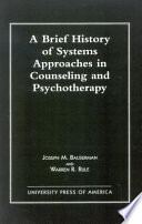 A Brief History Of Systems Approaches In Counseling And Psychotherapy
