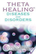 ThetaHealing®: Diseases and Disorders