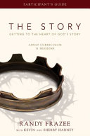 The Story Getting To The Heart Of God's Story : and apply what they have experiences...